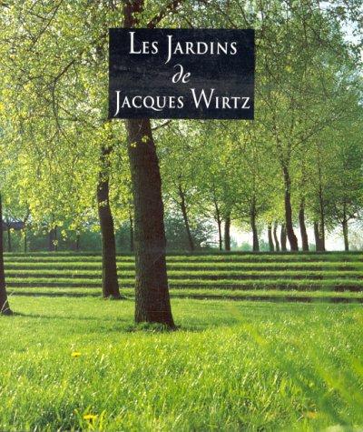 Les jardins de Jacques Wirtz par Catherine Laroze