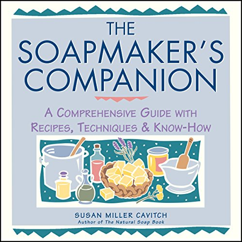 the-soapmakers-companion-a-comprehensive-guide-with-recipes-techniques-know-how