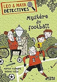 Léo et Maya, détectives, tome 2 : Mystère au terrain de foot par Martin Widmark