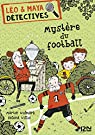 Léo et Maya, détectives, tome 2 : Mystère au terrain de foot par Widmark