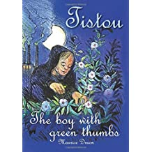 Tistou: The Boy with Green Thumbs (Children's Classics) by Maurice Druon (2012-09-01)