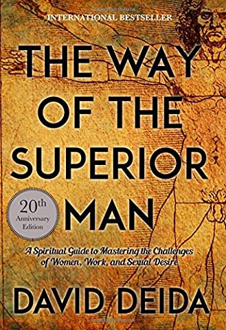 Way of the Superior Man: A Spiritual Guide to Mastering