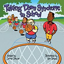 Taking Down Syndrome to School (Special Kids in School) by Jenna Glatzer (1-Feb-2002) Paperback