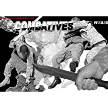 Field manual, Combatives, FM-3-25-150, 2009, hand to hand combat, fighting, boxing, close combat, military manuals, army manuals (English Edition)