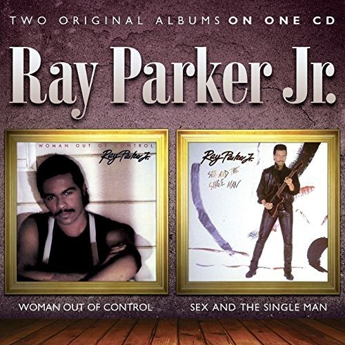 Woman Out of Control/Sex and the Single Man (Parker Ray Jr-cd)