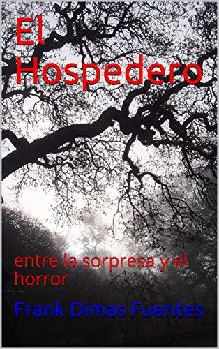 El Hospedero: entre la sorpresa y el horror por Frank Dimas Fuentes
