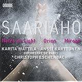 Saariaho - Notes On Light; Orion; Mirage (Karita Mattila / Anssi Karttunen / Orchestre de Paris / Eschenbach)