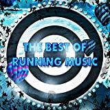 The Best of Running Music (Workout Motivation Sport and Fitness) [Explicit]