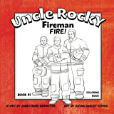 Uncle Rocky, Fireman #1 Fire! Coloring Book
