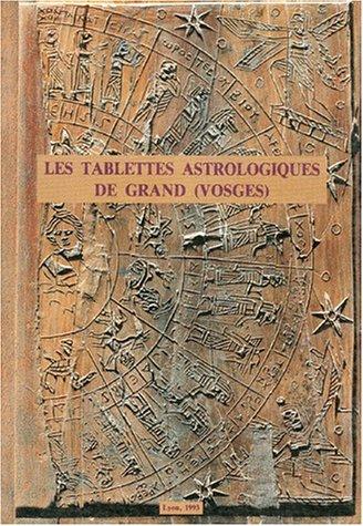 LES TABLETTES ASTROLOGIQUES DE GRAND (VOSGES) : Et l'astrologie en Gaule Romaine