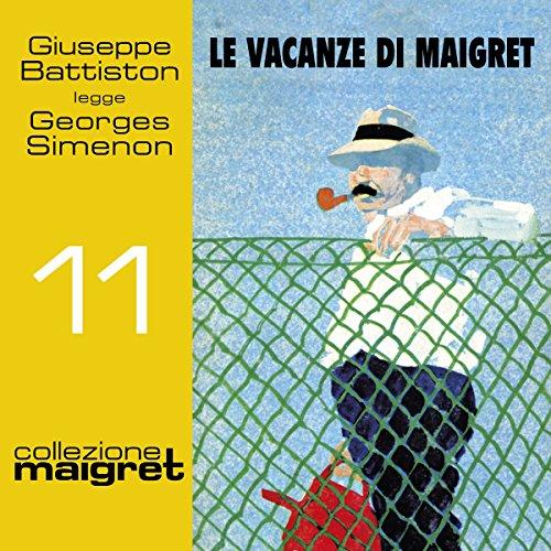 Le vacanze di Maigret (Maigret 11)  Audiolibri