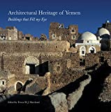 Architectural Heritage of Yemen: Buildings That Fill My Eye (Gingko Library Art Series)