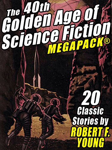 The 40th Golden Age of Science Fiction MEGAPACK®: Robert F. Young (vol. 1)