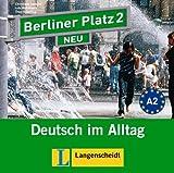 Berliner Platz 2 NEU - 2 Audio-CDs zum Lehrbuchteil: Deutsch im Alltag (Berliner Platz NEU)