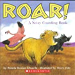 Title: Roar A Noisy Counting Book