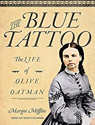 The Blue Tattoo: The Life of Olive Oatman (Women in the West) by Margot Mifflin (2016-04-29)