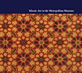Islamic Art in The Metropolitan Museum of Art: The Historical Context by Linda Komaroff (2012-10-09)