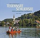 Tegernsee - Schliersee: Der Landkreis Miesbach