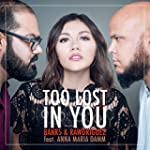 Too Lost in You (feat. Anna Maria Damm)