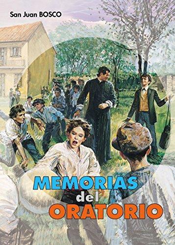 Memorias del Oratorio (Don Bosco) por Juan Bosco San