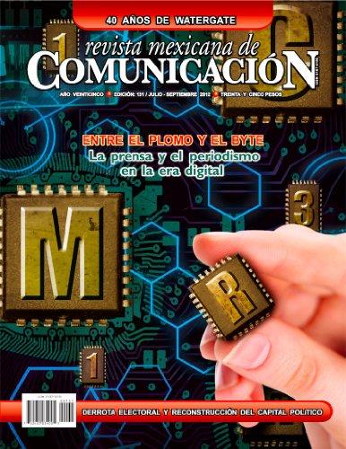 Portada del libro Revista Mexicana de Comunicación #131 - Entre el plomo y el byte: La prensa y el periodismo en la era digital