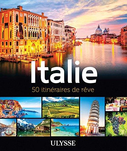 Italie - 50 itinéraires de rêve par Collectif