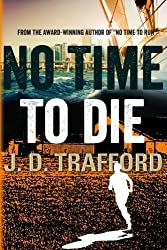 No Time To Die (Michael Collins Legal Thriller) by J.D. Trafford (2013-06-01)