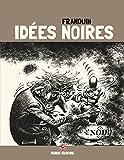 Idees Noires T1 (Édition 40 Ans)