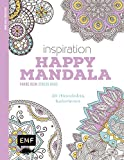 Inspiration Happy Mandala: 50 Mandalas kolorieren (Farbe rein - Stress raus)