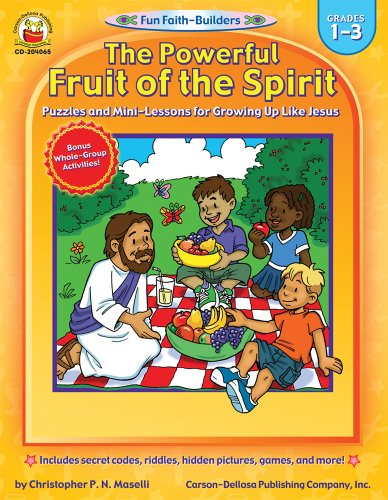 The Powerful Fruit of the Spirit, Grades 1-3: Puzzles and Mini-Lessons for Growing Up Like Jesus (Fun Faith-Builders) -