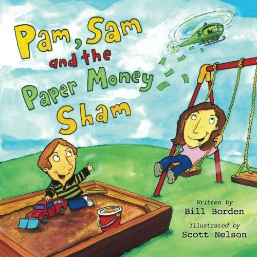 Pam, Sam and the Paper Money Sham by Bill Borden (2012-04-09)