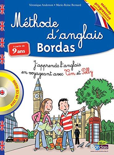 Méthode d'anglais Bordas à partir de 9 ans : J'apprends l'anglais en voyageant avec Tim et Polly (1CD audio) par Véronique Anderson, Marie-Reine Bernard