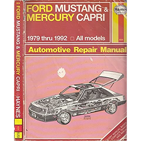 Ford Mustang and Mercury Capri Automotive Repair Manual: All Ford Mustang and Mercury Capri Models 1979 Through 1992