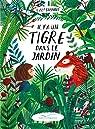 Il y a un tigre dans le jardin par Stewart