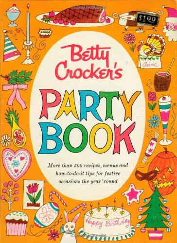 betty-crockers-party-book-more-than-500-recipes-menus-and-how-to-do-it-tips-for-festive-occasions-th