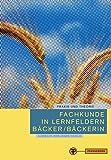 Fachkunde in Lernfeldern Bäcker/Bäckerin - Theodor Albrecht, Hans-Georg Ehrlinger