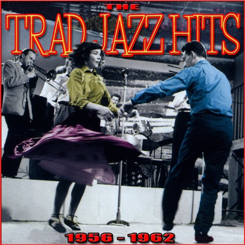 The Trad Jazz Hits 1956-1962