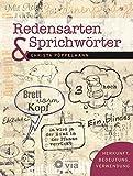 Redensarten & Sprichwörter: Herkunft, Bedeutung, Verwendung - Christa Pöppelmann