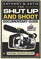 The Shut Up and Shoot Documentary Guide: A Down & Dirty DV Production Pap/DVD edition by Artis, Anthony Q. (2007) Taschenbuch