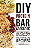DIY Protein Bar Cookbook: 30 Exciting Homemade Protein Bars Recipes (English Edition)