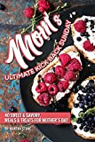 #10: Mom's Ultimate Kick Back Sunday: 40 Sweet & Savory, Meals Treats for Mother's Day