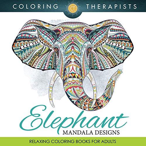 Elephant Mandala Designs: Relaxing Coloring Books For Adults (Elephant Mandala and Art Book Series) (English Edition) (Medizinische Frames)