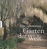 Die schönsten Gärten der Welt - Jacques Bosser, Alain LeToquin