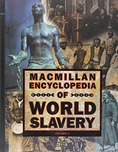 Macmillan Encyclopedia of World Slavery