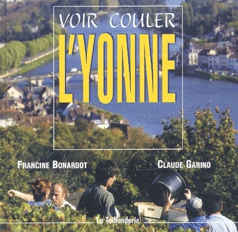 Voir couler l'Yonne par Francine Bonardot, Claude Garino