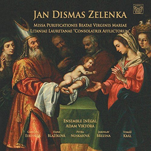 Zelenka: Missa purificationis beatae virginis Mariae & Litanie lauretanae
