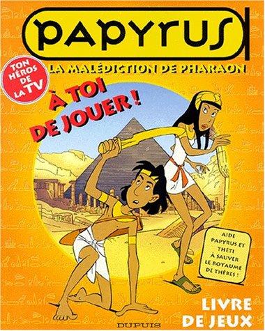 Papyrus, tome 1 : malédiction de Pharaon. Livre jeux