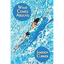 What Comes Around by Currier, Jameson (2012) Paperback