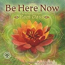 Be Here Now 2016 Wall Calendar: Teachings from Ram Dass by Ram Dass (2015-07-22)