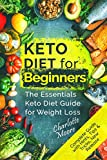 KETO Diet for Beginners: The Essentials Keto Diet Guide for Weight Loss